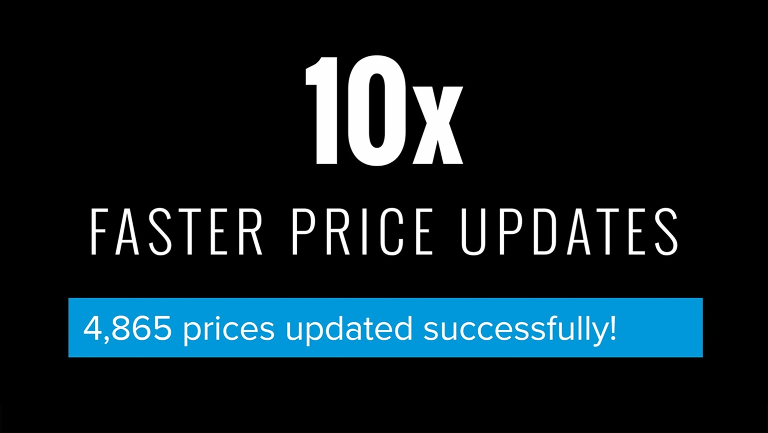 10x Faster Price Updates Will Save You Hundreds of Hours
