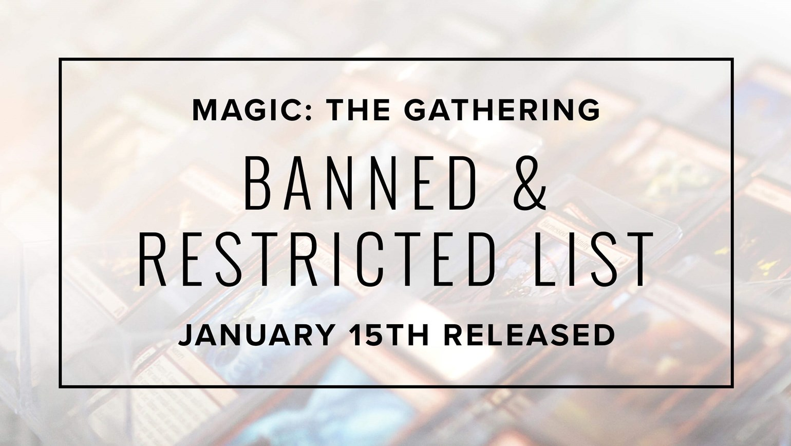 magic: the gathering banned and restricted announcement coming 1/15/18