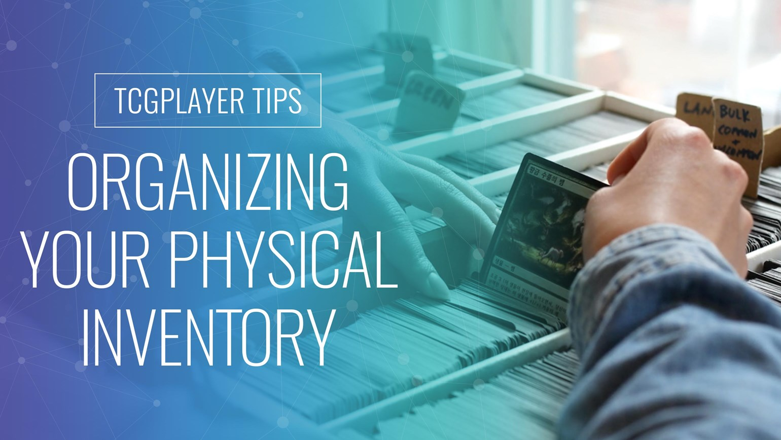 TCGplayer Tips: Organizing Your Physical Inventory