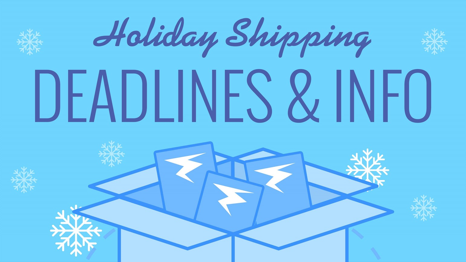 Key Holiday Shipping Deadlines & Info
