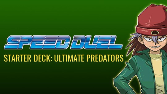 Speed Duel Starter Decks: Ultimate Predators