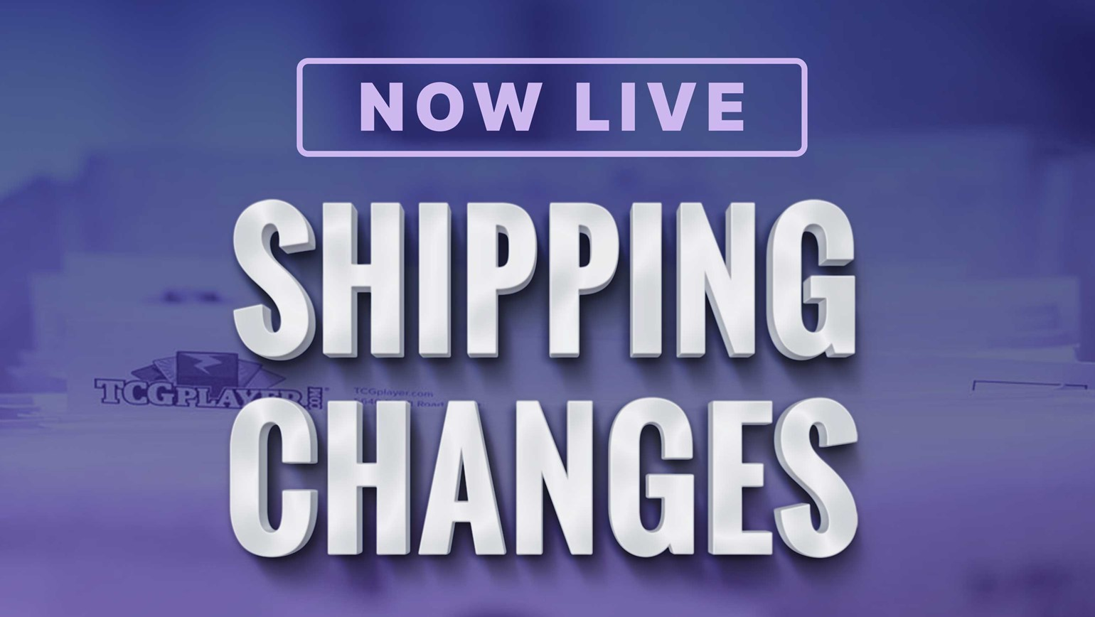 New Shipping Changes Now in Effect on TCGplayer