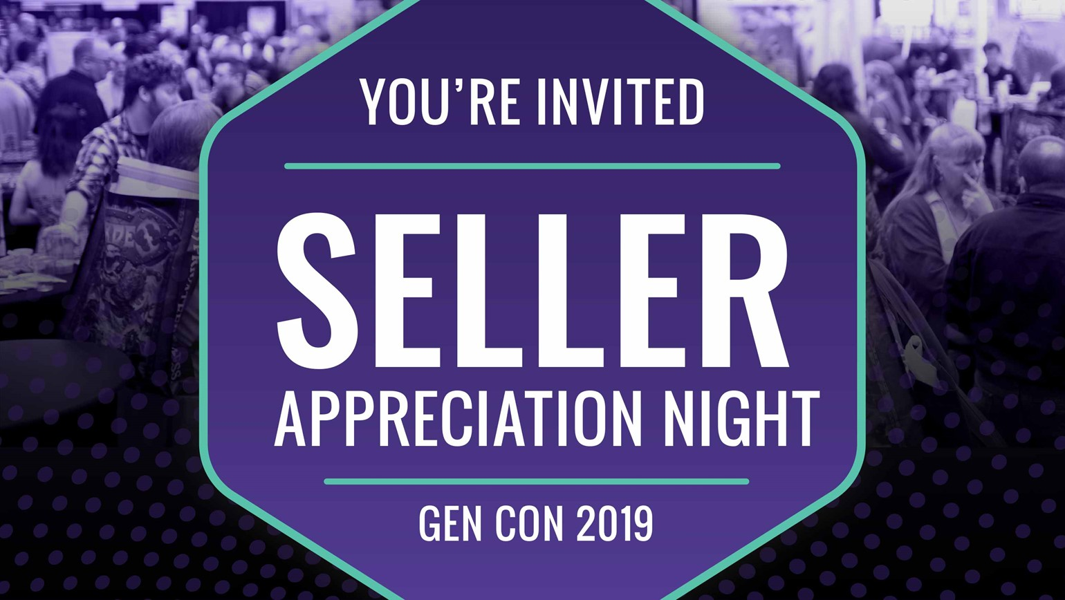 Let's Meet at Gen Con! RSVP for Seller Appreciation Night