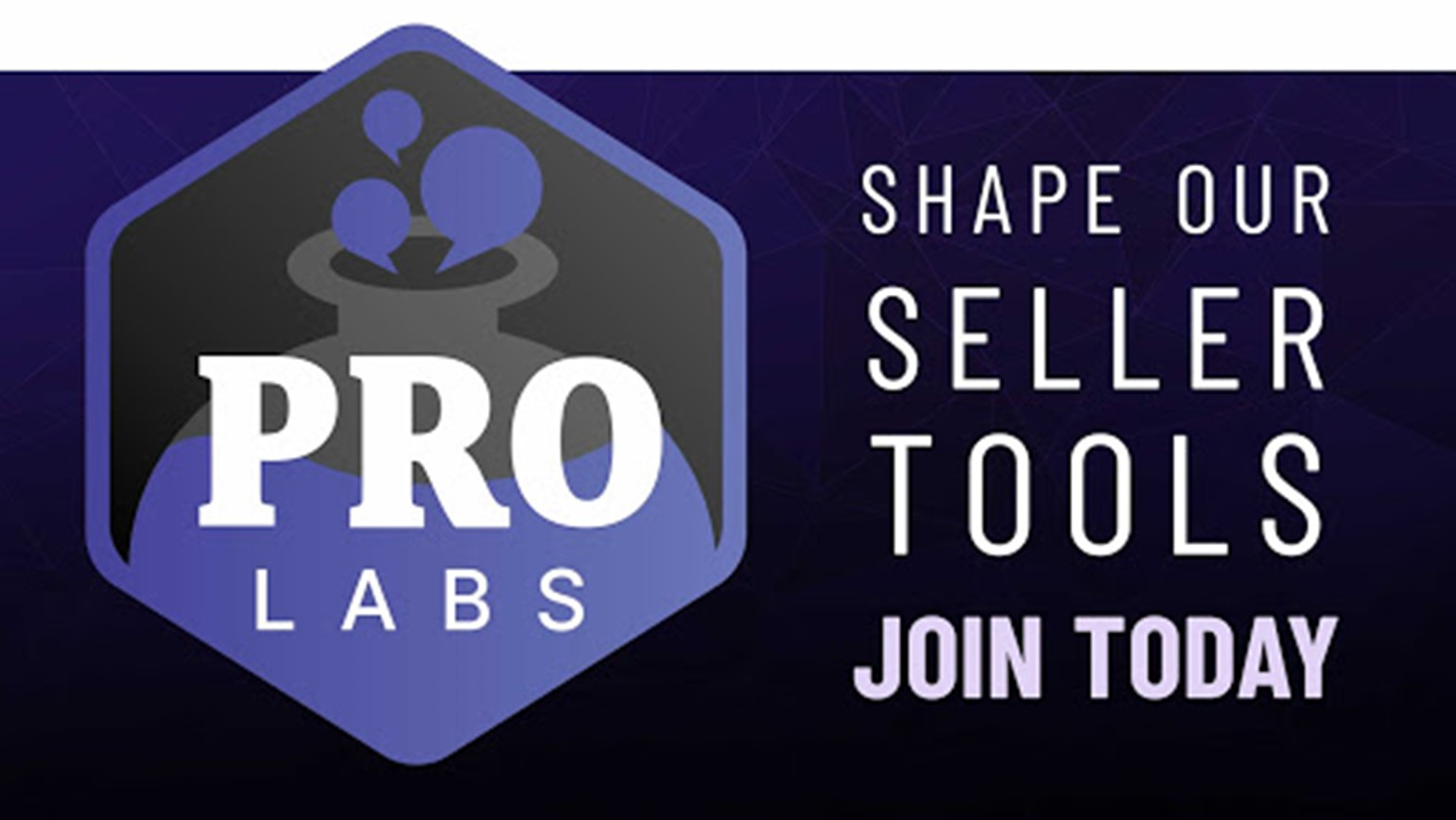 Shape Your Seller Tools by Joining Pro Labs Program