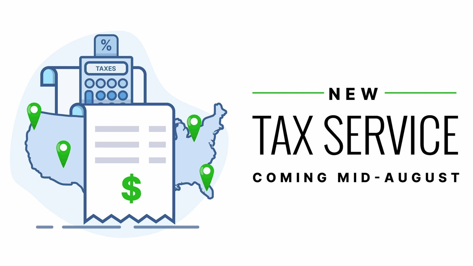 New Tax Service Coming Mid-August: Opt in Starting July 31st!