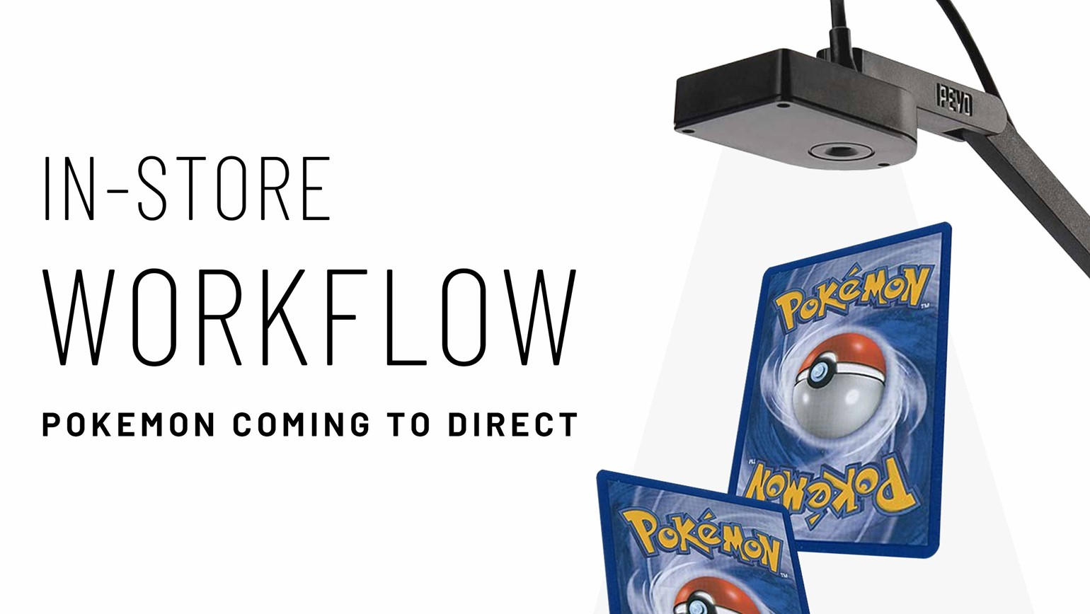 In-Store Workflow: Pokemon Coming to Direct