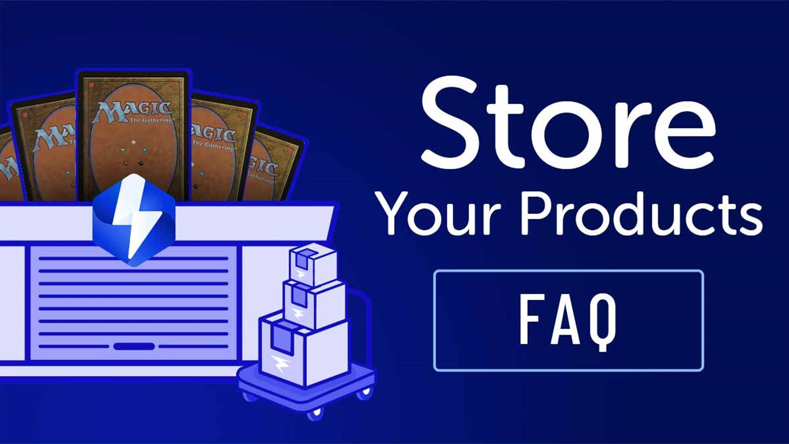 Store Your Products: FAQ