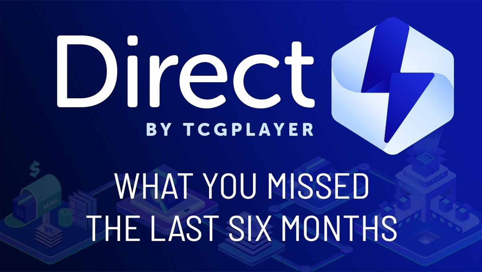 Direct by TCGplayer: What You Missed The Last Six Months