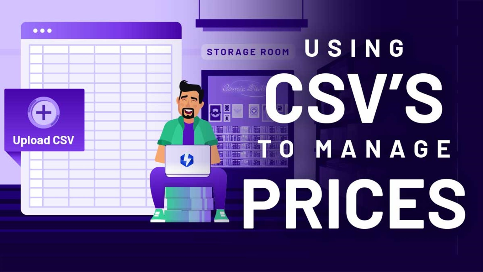 When To Use CSVs To Manage Your Prices