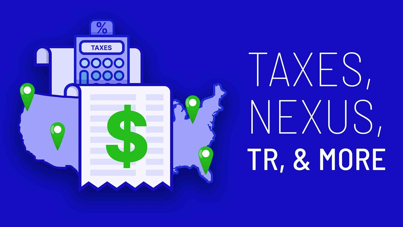 Taxes, Nexus, Thomson Reuters, and More