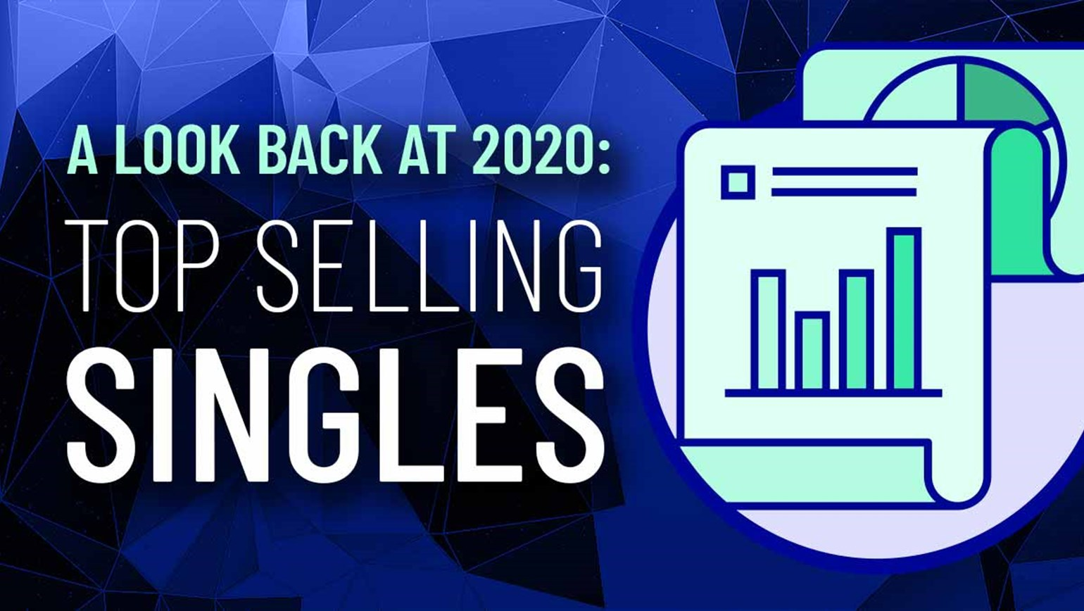 A Look Back at 2020: Top Selling Singles