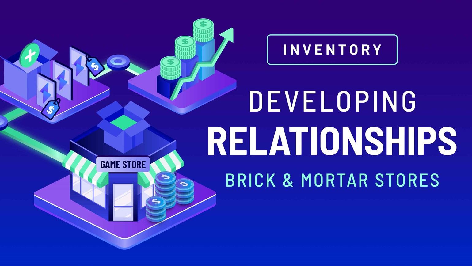 Developing Relationships with Brick and Mortar Stores
